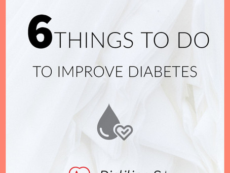 6 Things to DO to improve Diabetes