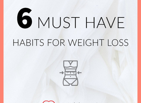 Must Have Habits for Weight Loss