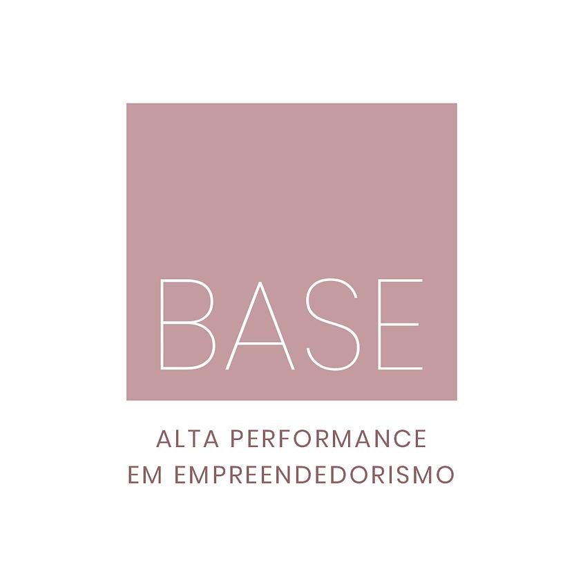 BASE |  ALTA PERFORMANCE EM EMPREENDEDORISMO