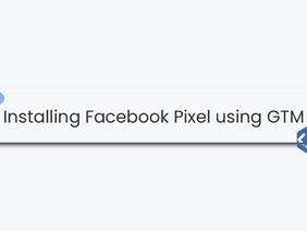 Installing Facebook Pixel using Google Tag Manager