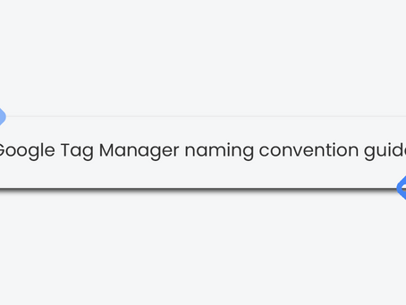 Google Tag Manager naming convention guide