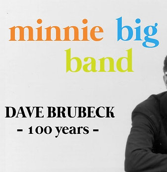 'The Remarkable Dave Brubeck' - Minnie Big Band (Preorder)