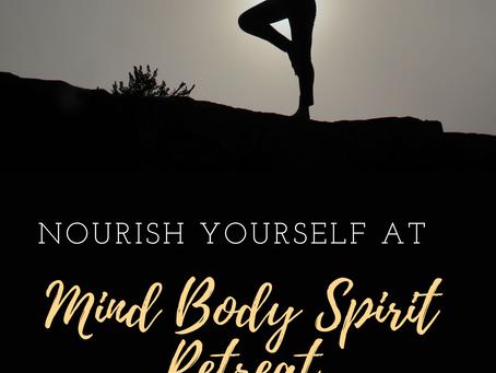 Retreat : Mind Body and Spirit