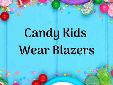 Candy Kids Wear Blazers Launch!