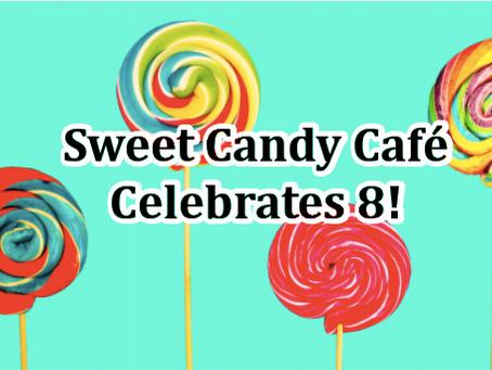 Sweet Candy Café Celebrates 8th Anniversary