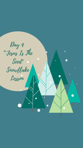 """Day 4 - Advent Snowflake """"Jesus Is The Seed"""""""