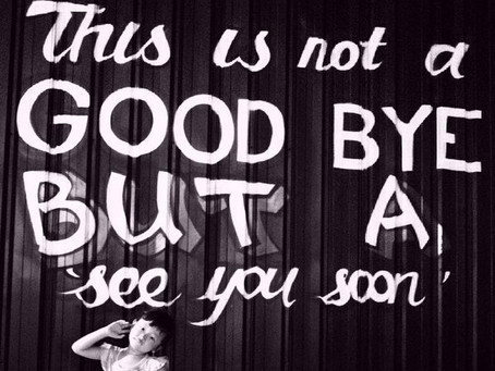 Goodbye's are Not Forever