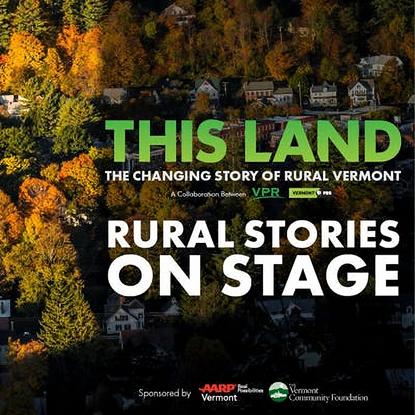 Rural Stories Shared on Stage w/ VPR & VPBS