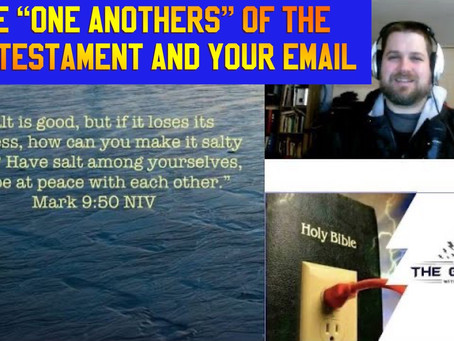 """The """"One Another's"""" of the New Testament and Your Emails"""