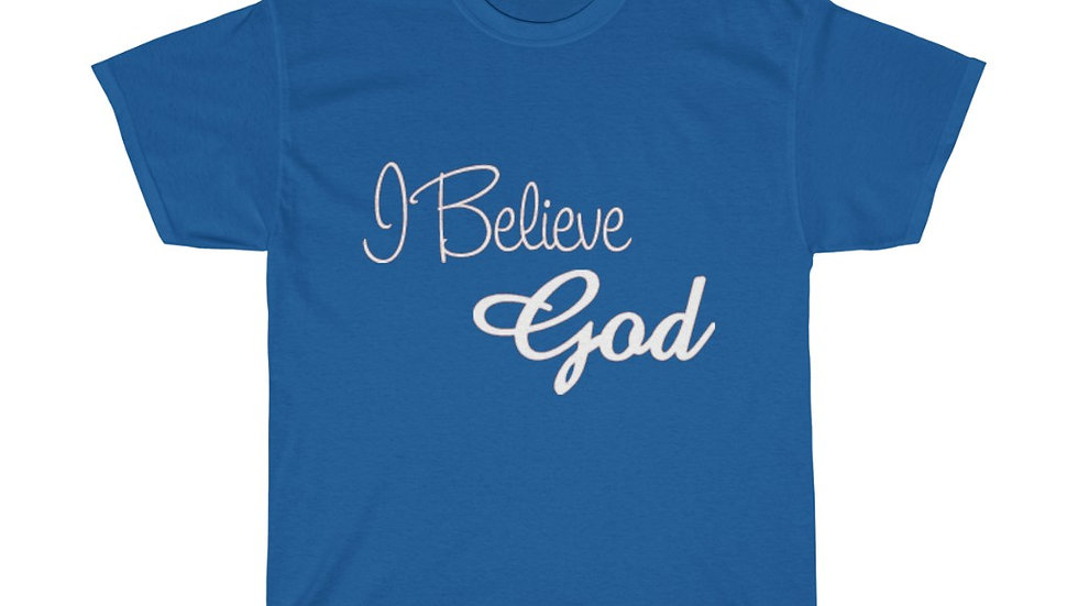 """I Believe God"" Unisex Heavy Cotton Tee"
