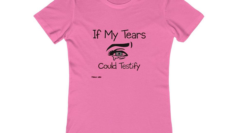 """""""If My Tears"""" Women's The Boyfriend Tee"""