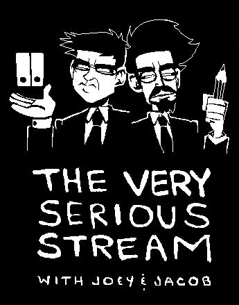 The Very Serious Stream with Joey and Ja