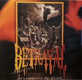 BETRAYAL - Renaissance By Death (Limited Run Vinyl)