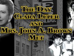 The Day Clara Luper and Mrs. John A. Brown Met