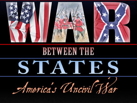 The War Between the States: America's Uncivil War