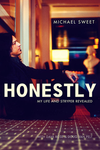 Michael Sweet - HONESTLY: My Life and Stryper Revealed