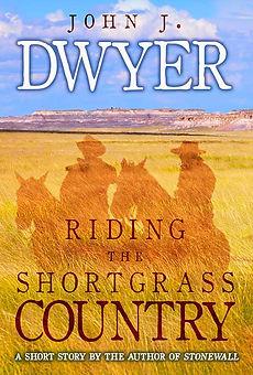 Riding the Shortgrass Country - John J. Dwyer