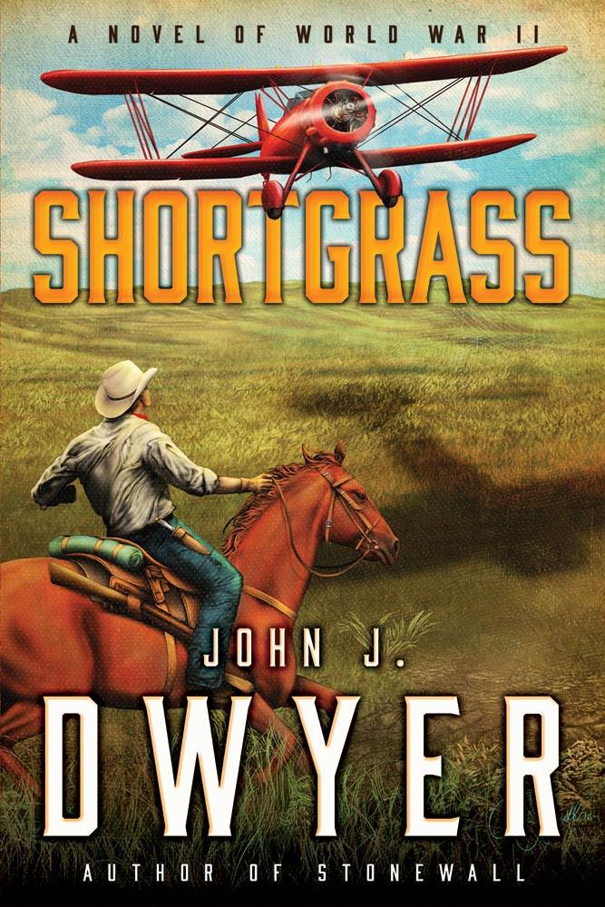 Shortgrass - A Novel of World War 2