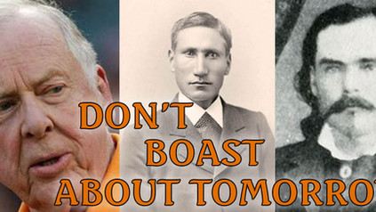 Old West and New Both Teach: Don't Boast About Tomorrow! – Podcast