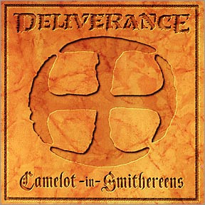 DELIVERANCE - Camelot in Smithereens Deluxe ReDux