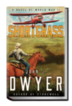 Shortgrass - A novel of World War II - John J. Dwyer