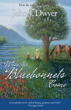 When the Bluebonnets Come - John J. Dwyer
