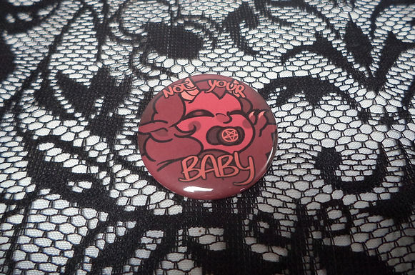 Not Your Baby Button