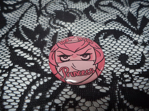 Not Your Princess Button