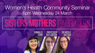 Women's Health: Sisters, Mothers, Daughters Community Seminar