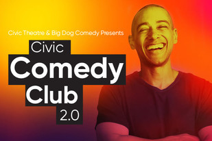 CIVIC COMEDY CLUB 2.0 Line up Announced!