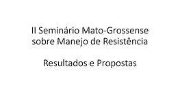 II Seminário Mato-Grossense sobre Manejo de Resistência - Resultados e Propostas