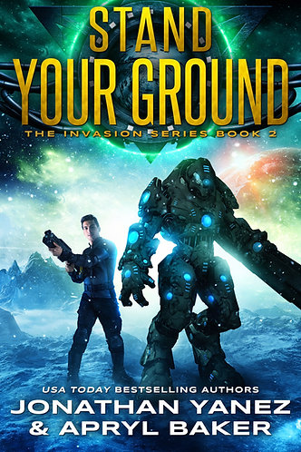 STAND YOUR GROUND (THE INVASION SERIES #2)