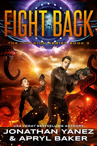 FIGHT BACK (THE INVASION SERIES #3)
