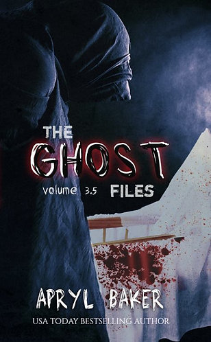 The Ghost Files Volume 3.5 (A Novella)