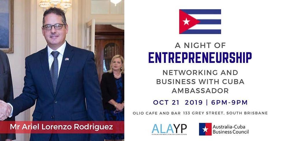 A Night of Entrepreneurship - Networking with Cuba's Ambassador