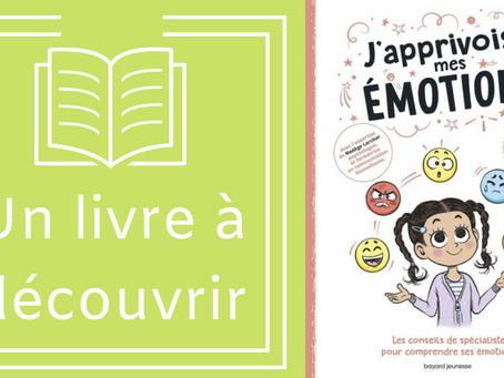 J'apprivoise mes émotions : un cahier ludique pour les enfants.