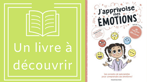 Un cahier d'activités pour explorer ses émotions pour les enfants. J'apprivoise mes émotions : colère, jalousie, peur, honte, tristesse, fiereté, reconnaître, partager, écouter, gérer