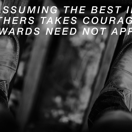 3 Steps To Assume The Best of Others*