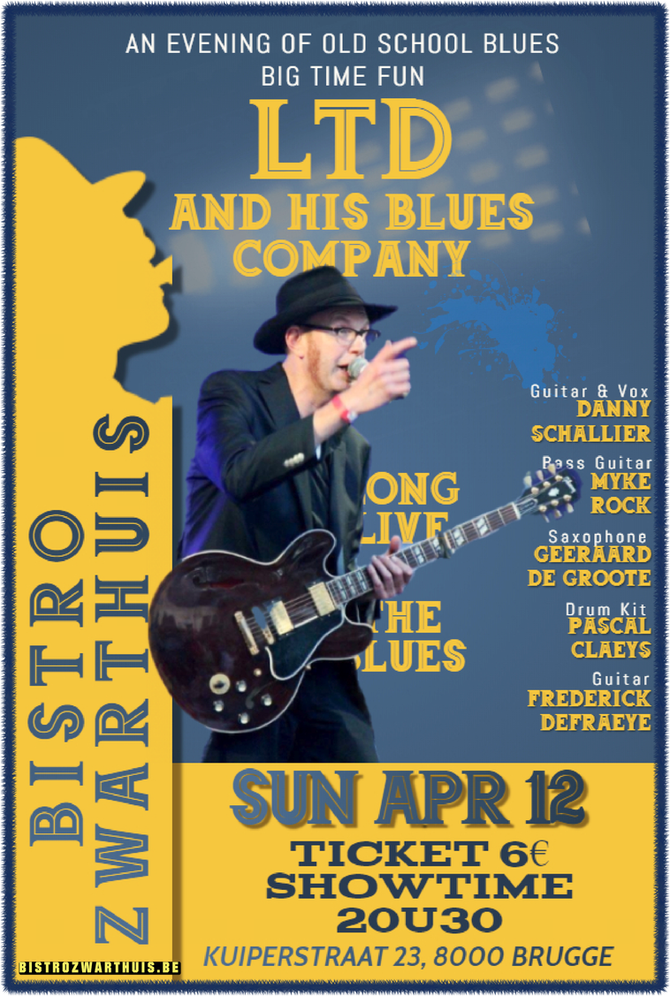 12 April - LTD & His Blues Company -In Concert- Bistro Zwarhuis Brugge