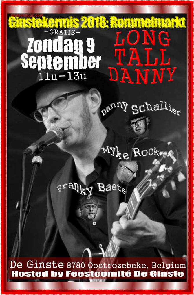 IN CONCERT - Long Tall Danny @ Ginstekermis 2018: Rommelmarkt Zondag, 9 September w/ Danny Schallier