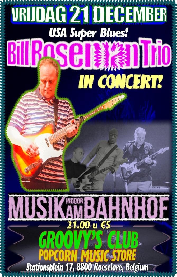 IN CONCERT: Vrijdag 21 December, Bill Roseman Trio (Roseman, Myke Rock & Didier Feys) Bring the