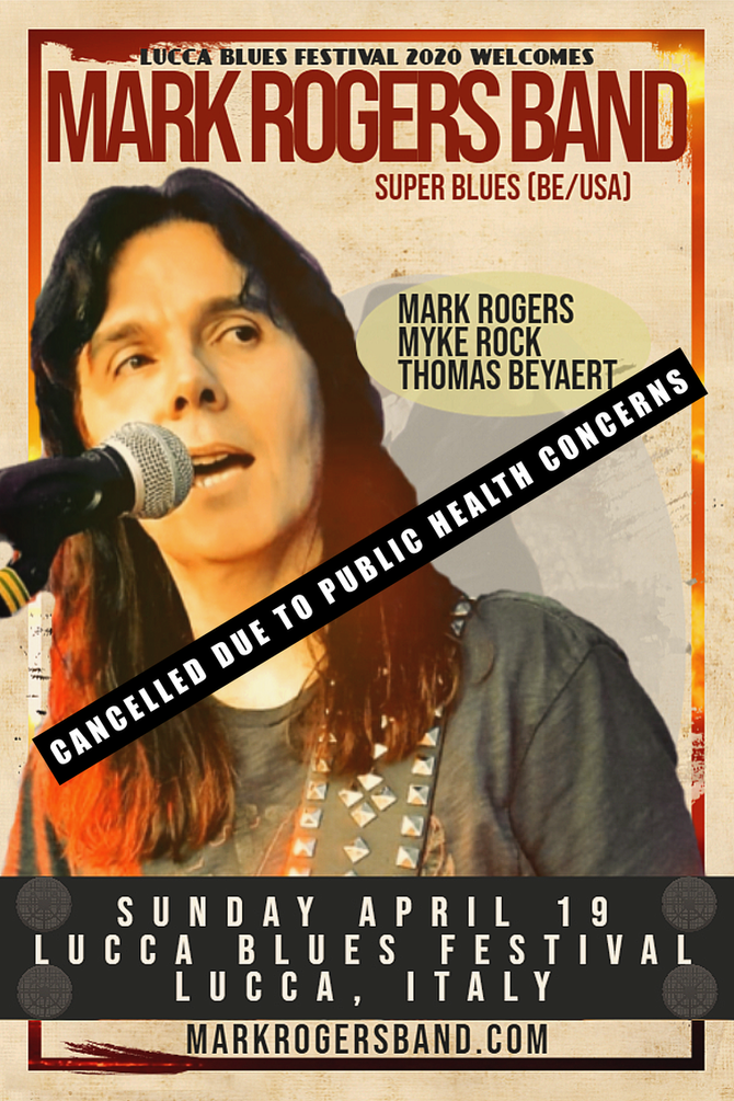 Mark Rogers Band headlines Lucca Blues Festival 2020 in Lucca, IT Sunday April 19!