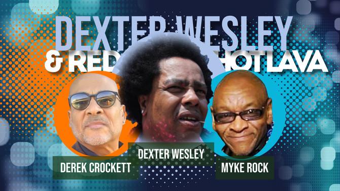 Dexter Wesley & Red Hot Lava play Eldorado's Worthington TUES OCT 12!!