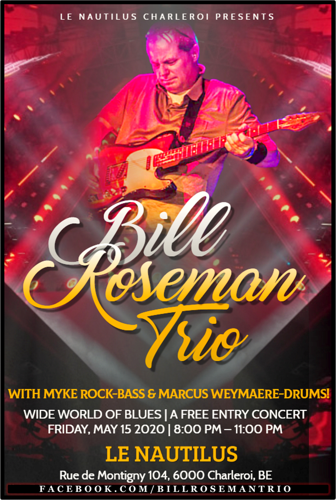Bill Roseman Trio @ Le Nautilus in Charleroi, Belgium FRI MAY 15: Bill Roseman, Myke Rock & Marc