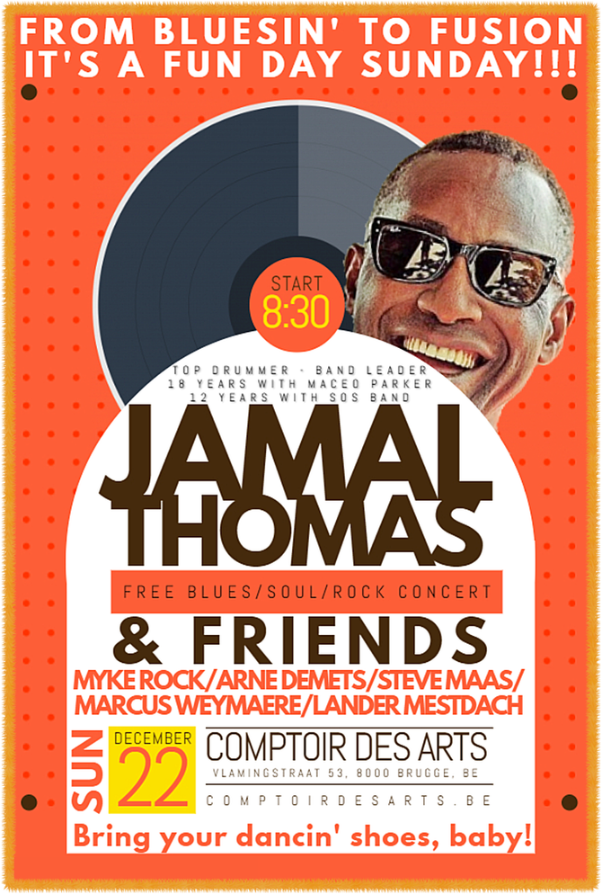 SUN DEC 22: Jamal Thomas is BACK (Drummer of 30 years with SOS Band & Maceo Parker!) w/ Friends