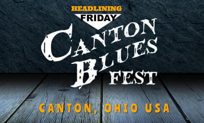 FRI JUL 9: Ray Fuller and the Bluesrockers headline the 2021 Canton (OH) Blues Fest