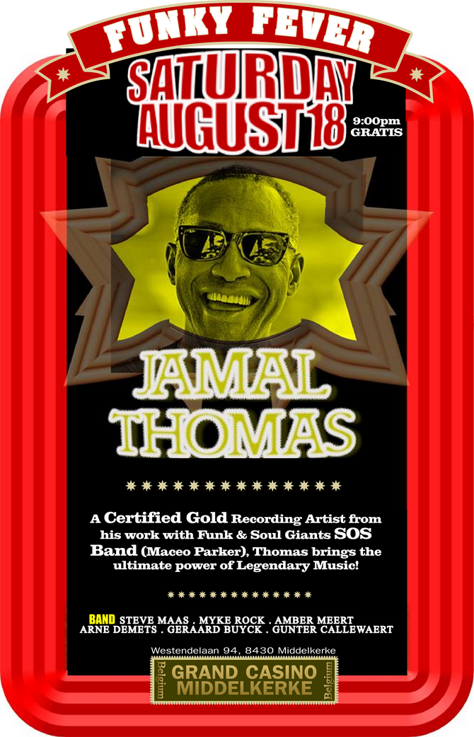 """Jamal Thomas Band """"Funky Fever"""" Concert SAT AUG 18 @ GRAND CASINO in Middelkerke, Belgium!"""