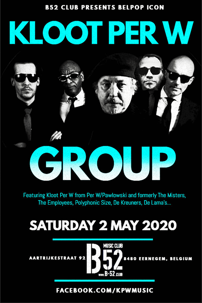 Belpop Icon Kloot Per W leads Kloot Per W Group -In Concert- at B52 in Eernegem Saturday, May 2!