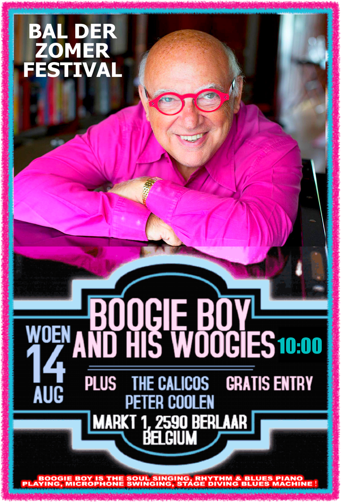 Boogie Boy & His Woogies headline the BALder Zomer Festival in Berlaar, BE Wednesday, August 14!