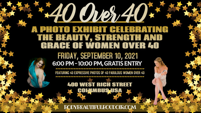 One of a Kind Photo Exhibit -40 OVER 40- Empowers, Celebrates Women over 40 - FRI SEP 10 @ 6PM